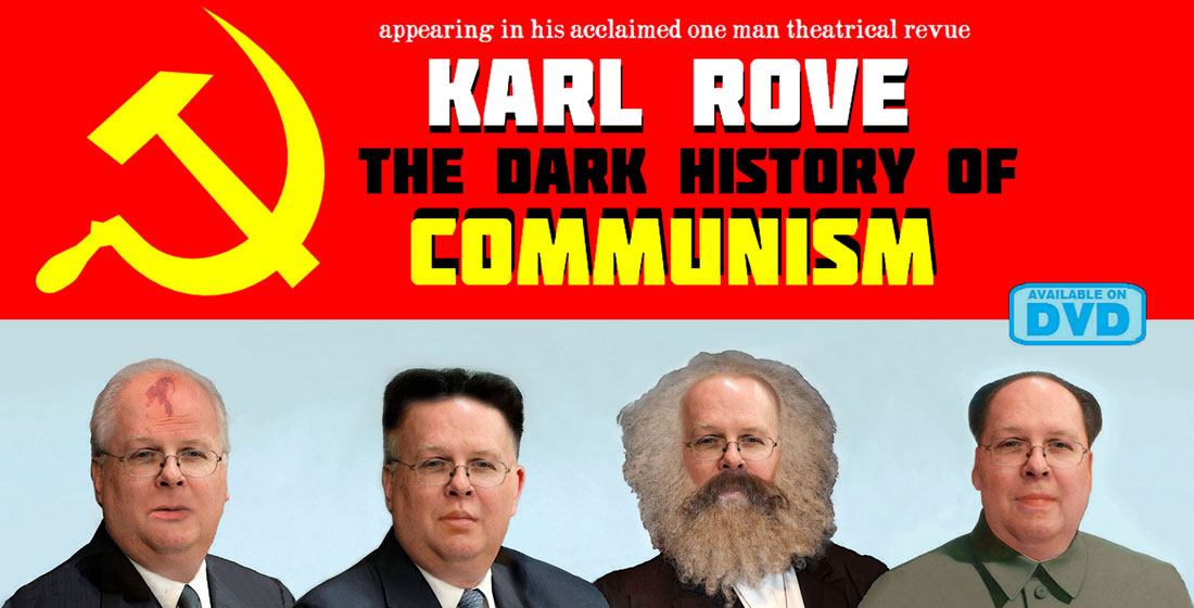 KARL ROVE - THE DARK HISTORY OF COMMUNISM