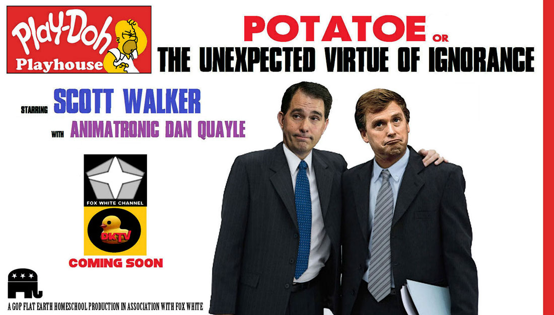 POTATOE OR THE UNEXPECTED VIRTUE OF IGNORANCE