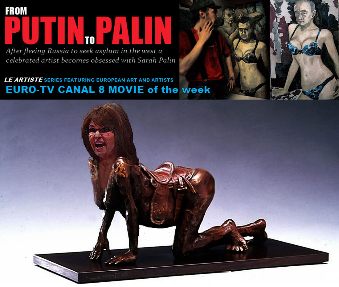 FROM PUTIN TO PALIN is currently airing on EURO-TV Canal 8.