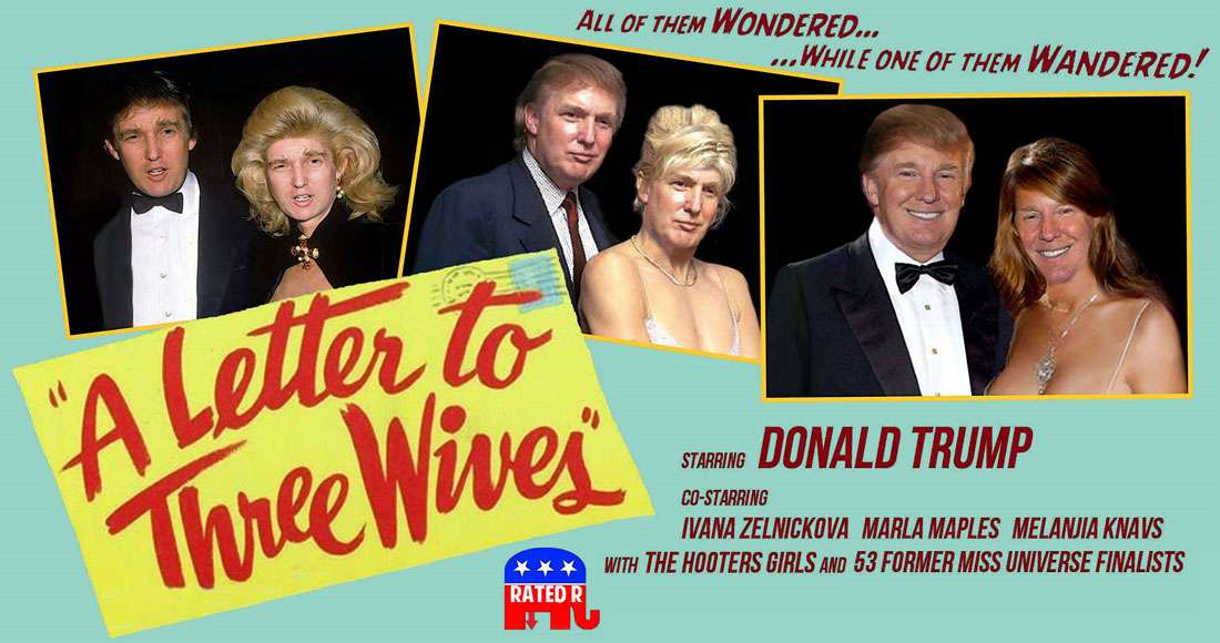 DONALD TRUMP starring in A LETTER TO THREE WIVES