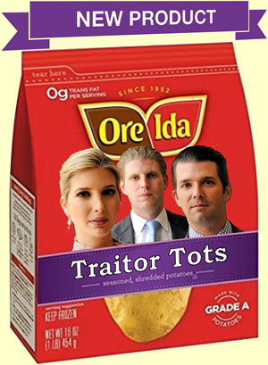 TRAITOR TOTS